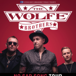 The Wolfe Brothers - No Sad Song Tour