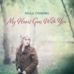 Paula Standing - My Heart Goes With You