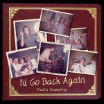 Paula Standing - I'd Go Back Again